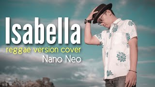 Nano Neo - Isabella (Reggae Version Cover)